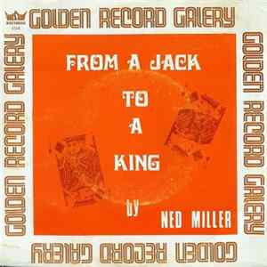 Ned Miller - From A Jack To A King