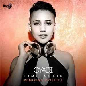 Oyadi - Time Again (Remixing Project)