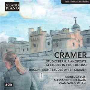 Télécharger le Cramer, Busoni, Gianluca Luisi, Alessandro Deljavan, Giampaolo Stuani - Piano Works (84 Études In 4 Books, Op. 50 / Eight Études After Cramer) gratuitement