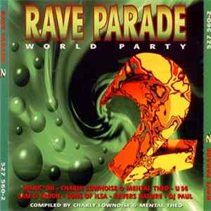 Charly Lownoise & Mental Theo - Rave Parade 2 - World Party