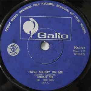 The Square Set / Neville Whitmill - Have Mercy On Me / Get Me Some Help