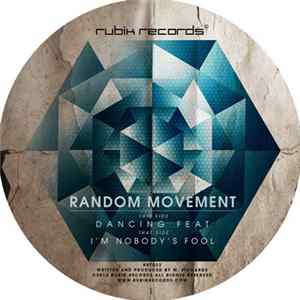 Random Movement - Dancing Feat / I'm Nobody's Fool
