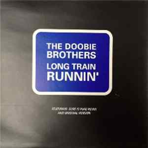 The Doobie Brothers - Long Train Runnin'