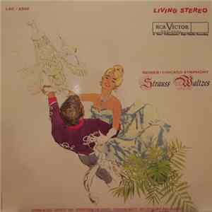 Johann Strauss Jr., Fritz Reiner, The Chicago Symphony Orchestra - Strauss Waltzes