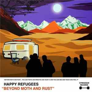 Happy Refugees - Beyond Moth and Rust