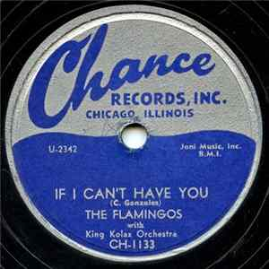 Télécharger le The Flamingos With King Kolax Orchestra - If I Can't Have You / Someday, Someway gratuitement