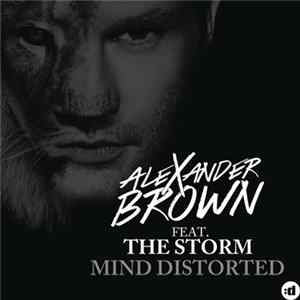 Alexander Brown Feat. The Storm - Mind Distorted