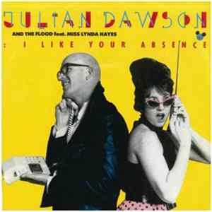 Julian Dawson & The Flood - I Like Your Absence